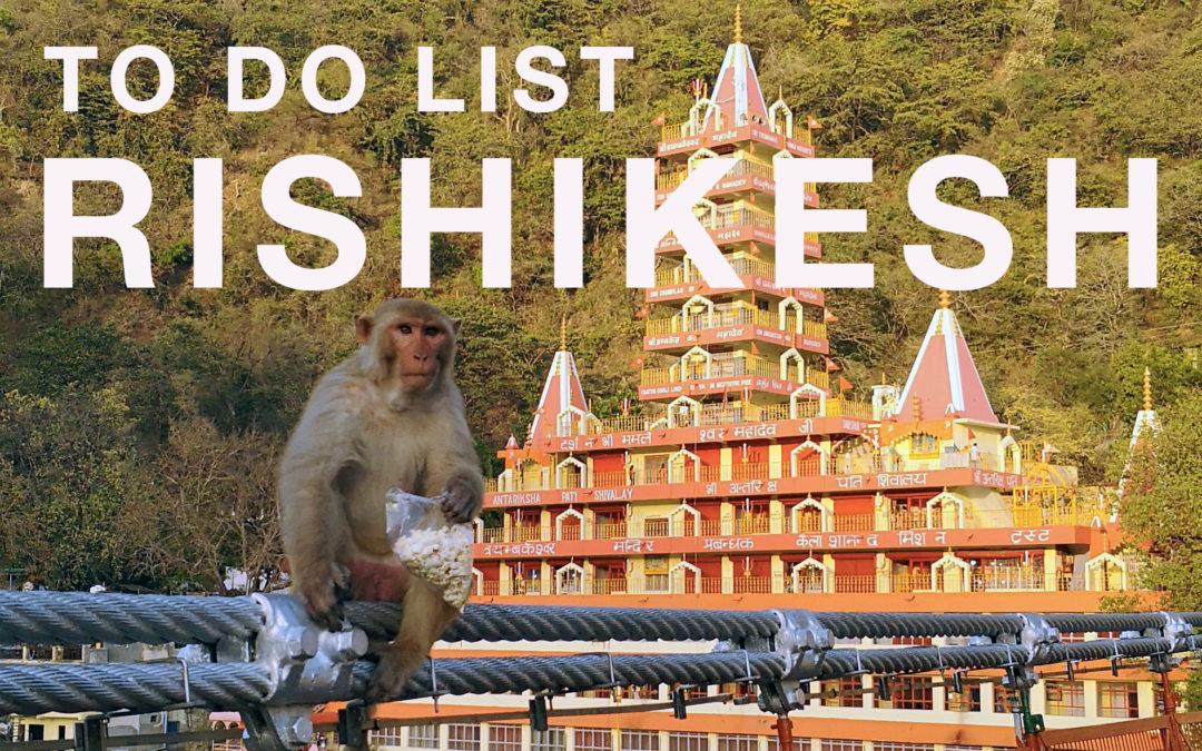 Rishikesh: nos lieux préférés