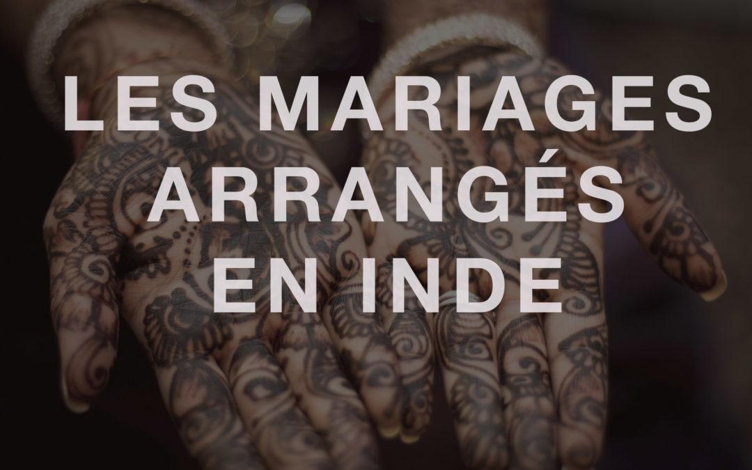 Les mariages arrangés en Inde