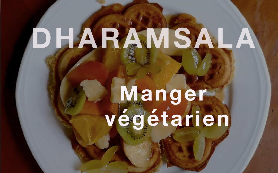Où manger végétarien  à Dharamsala